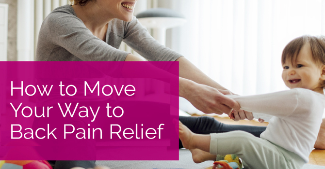 How to Move Your Way to Back Pain Relief image