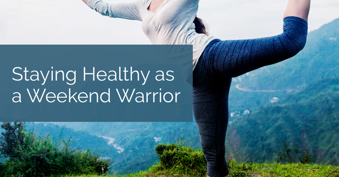 Staying Healthy as a Weekend Warrior image