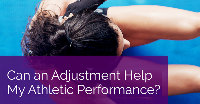 Can an Adjustment Help My Athletic Performance? image